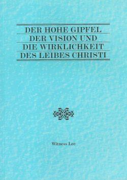 hohe Gipfel der Vision und die Wirklichkeit des Leibes Christi, Der