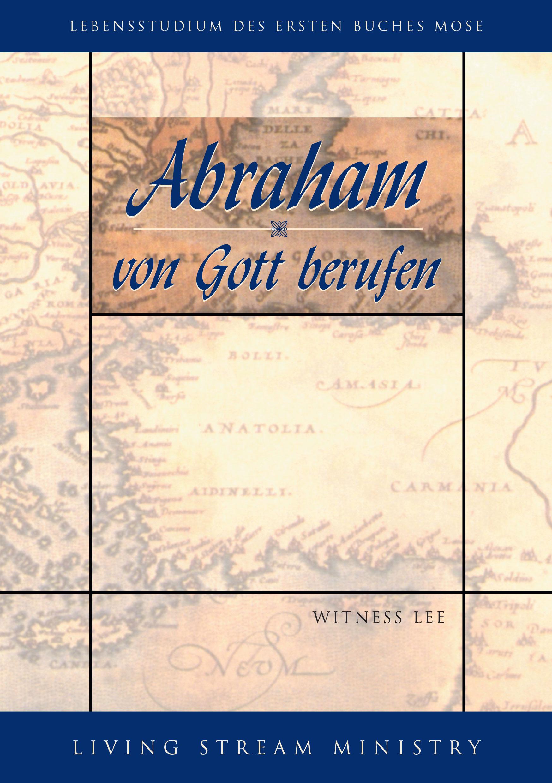 Abraham — von Gott berufen