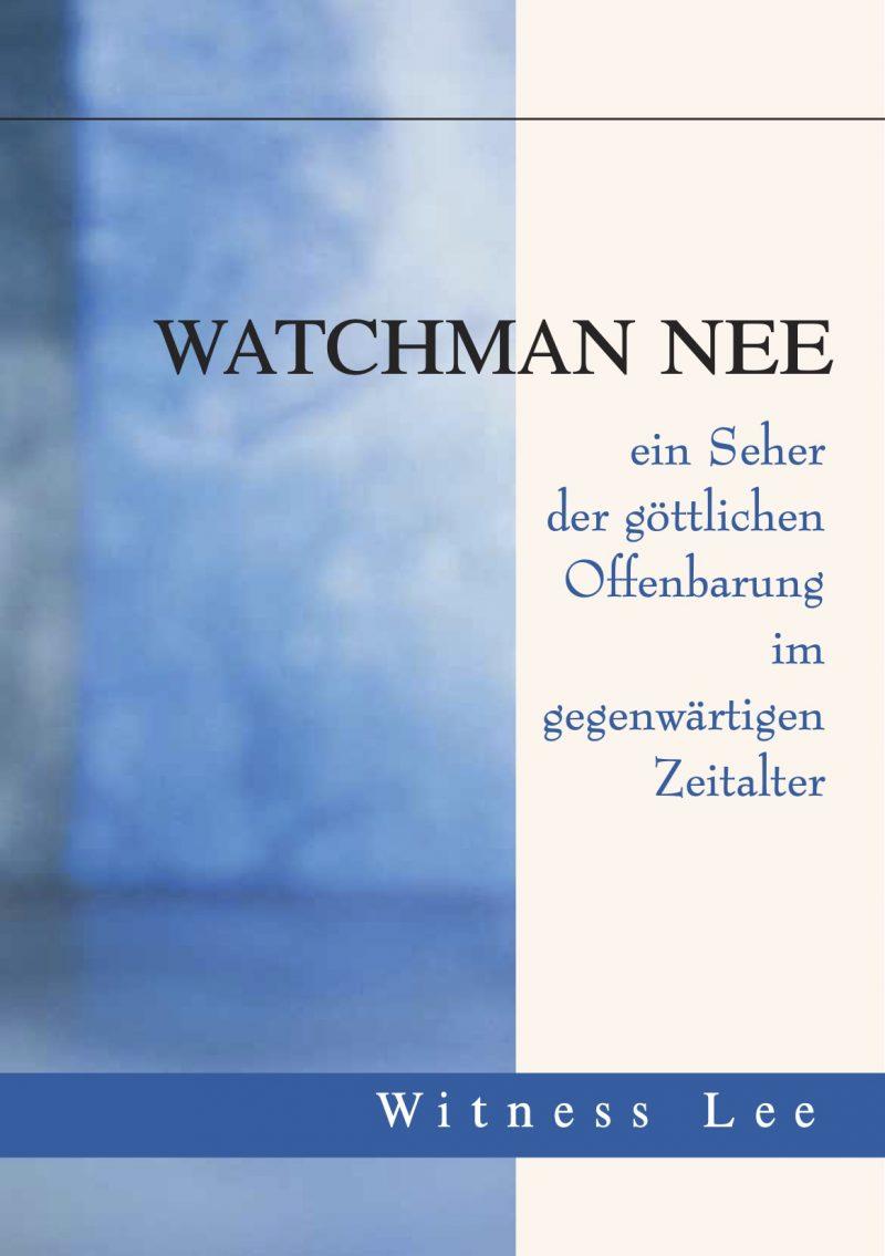 Watchman Nee — ein Seher der göttlichen Offenbarung im gegenwärtigen Zeitalter