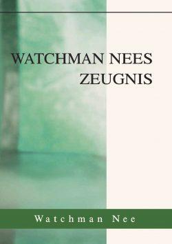 Watchman Nees Zeugnis