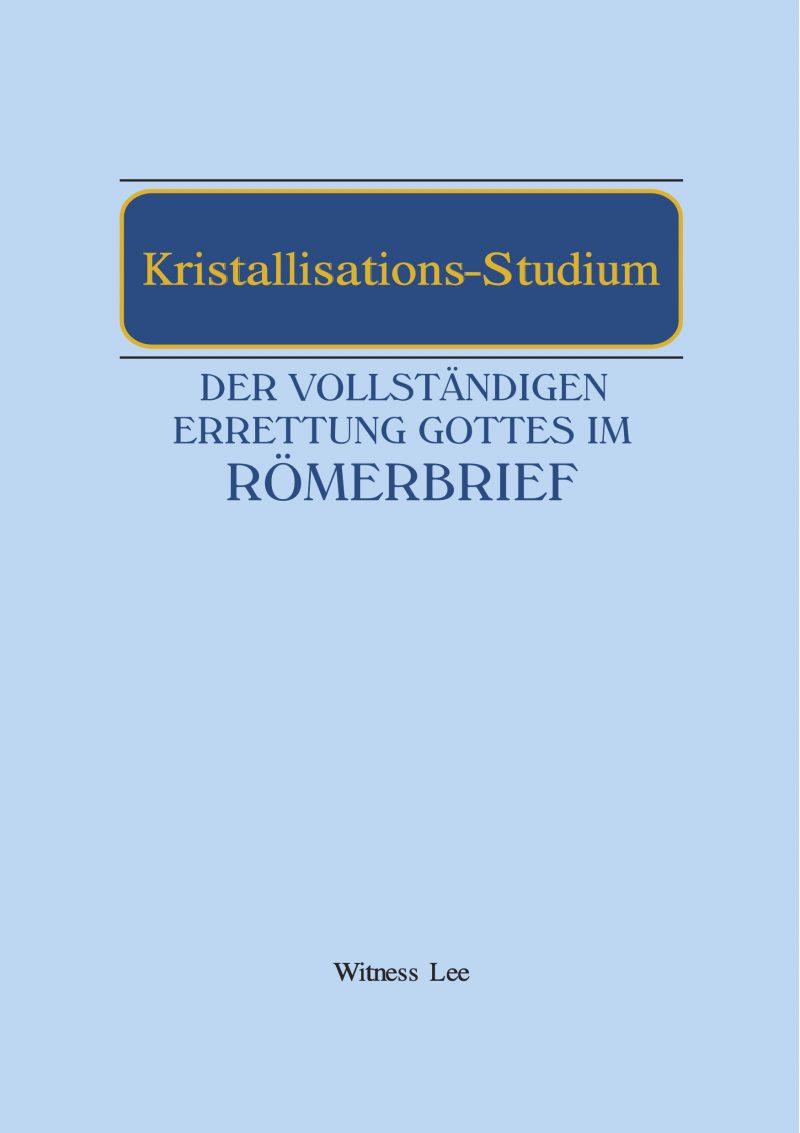 Kristallisations-Studium der vollständigen Errettung Gottes im Römerbrief